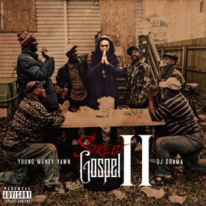 Young Money Yawn – Street Gospel II: Hosted By DJ Drama (Mixtape)