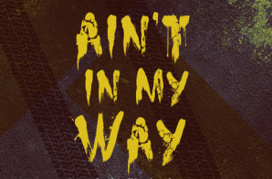 Lusive – Ain't In My Way (Produced By Sidney Leroy)