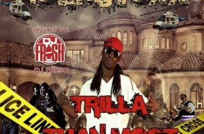 Young Foxx – Trilla Than Most (Mixtape) (Hosted by DJ Fresh)