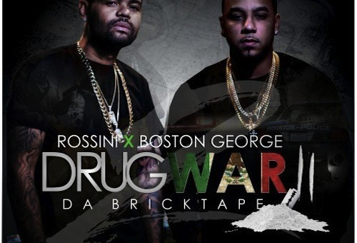 Boston George & Boo Rossini – Drug War 2 (Hosted by Bigga Rankin)