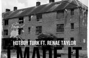 Turk x Renae Taylor – I Made It