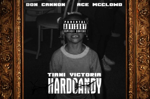 Tiani Victoria – Hard Candy (Mixtape) (Hosed by Don Cannon & Ace McClowd)