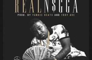 Troy Ave – Real Nigga