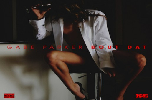 Gabe Parker – Bout That