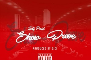 Self Paid – Show & Prove.