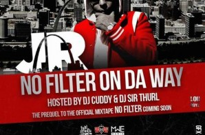 J.R. – No Filter On Da Way (Mixtape)