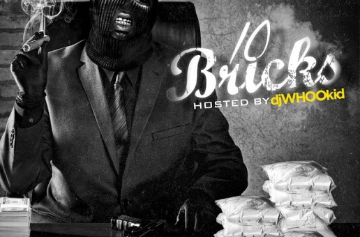 Young Buck – 10 Bricks (Mixtape) (Hosted by DJ Whoo Kid)