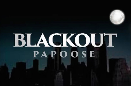 Papoose – Blackout (Freestyle)