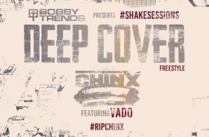 DJ Bobby Trends Presents DeepCover Freestyle Ft. Chinx & Vado