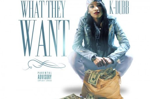 K-Dubb – What They Want