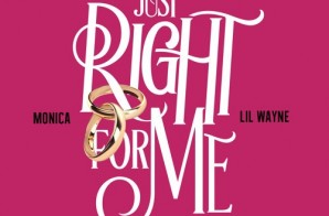 Monica – Just Right For Me Ft. Lil Wayne