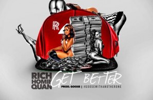 Rich Homie Quan – Get Better (Prod By Goose)
