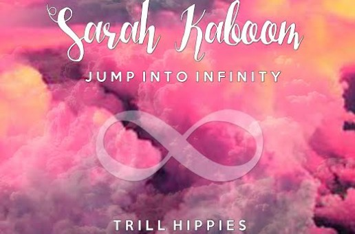 "Sarah Kaboom, ""The Trill Hippie,"" Releases New EP On Spotify"