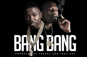 Troy Ave – Bang Bang Ft. 50 Cent