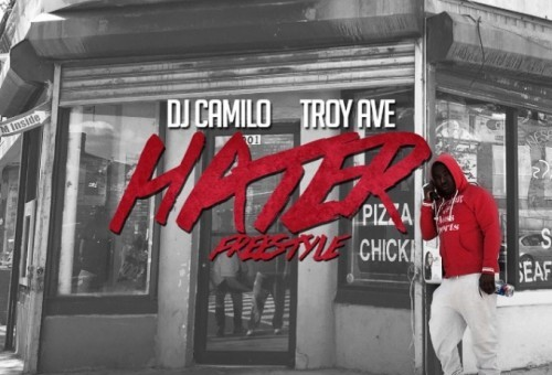 Troy Ave – Hater (Freestyle)