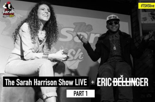 The Sarah Harrison Show LIVE x Eric Bellinger (Part 1) (Video)