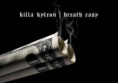 Killa Kyleon – Breathe Easy (Freestyle)