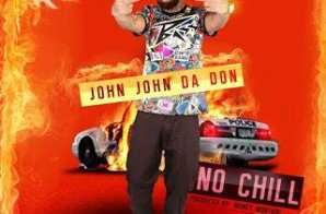 John John Da Don – No Chill