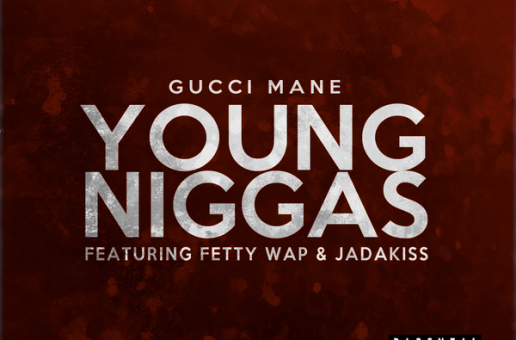 "Gucci Mane ""Young Niggas"" Ft. Fetty Wap & Jadakiss x ""Parking Lot"" Ft. Snoop Dogg"