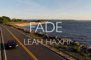 Leah Haxhi – FADE (Video)