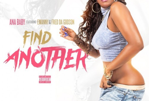 Ana Baby – Find Another ft. Fred Da Godson & Emanny
