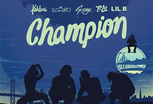 Kehlani – Champion Ft. G-Eazy, IAMSU!, And Lil B