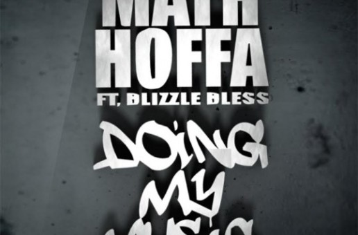 Math Hoffa – Doing My Music Ft. Blizzle Bless