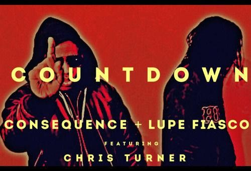 Consequence & Lupe Fiasco – Countdown Ft Chris Turner