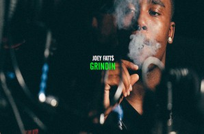 Joey Fatts – Grindin