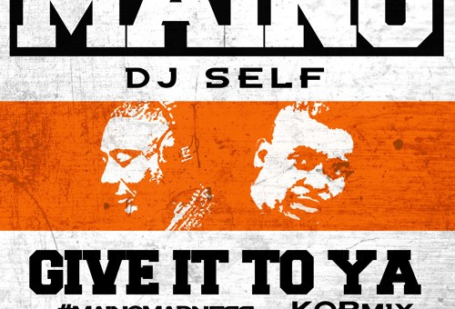 Maino – Give It To Ya