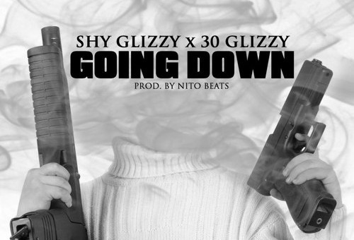Shy Glizzy – Going Down Ft. 30 Glizzy