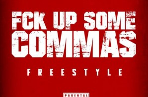 Al 1Thing – Fuck Up Some Commas Freestyle