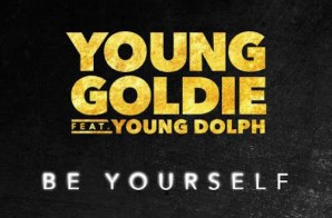Young Goldie – Be Yourself Ft. Young Dolph