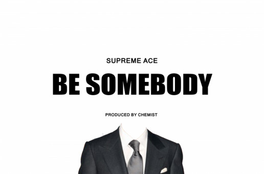 Supreme Ace – Be Somebody