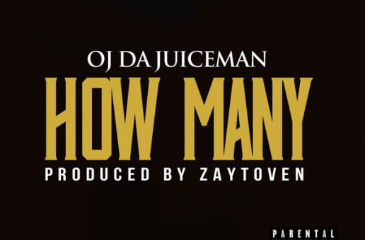 OJ Da Juiceman – How Many (Prod. by Zaytoven)