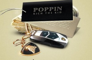 Rich The Kid – Poppin (Freestyle)