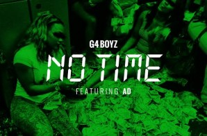 G4Boyz – No Time Ft. AD