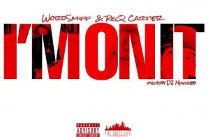 Wordsmiff & ReQ Cartier – I'm On It (Prod By DJ Mustard)