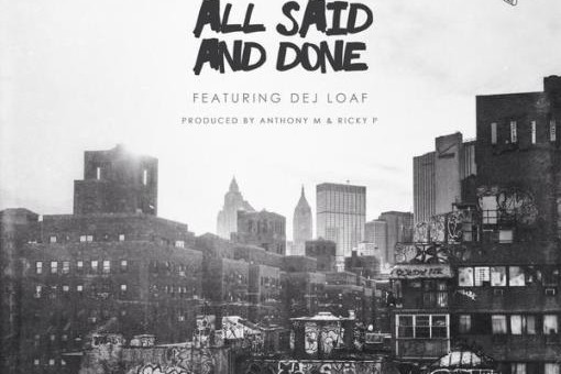 Chevy Woods – All Said & Done Ft. Dej Loaf