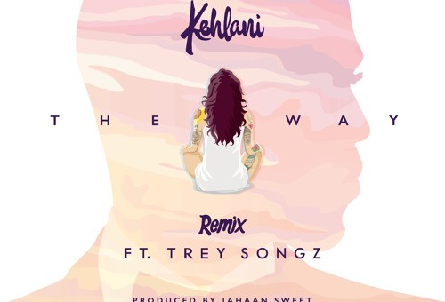 Kehlani – The Way (Remix) Ft. Trey Songz