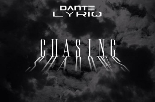 Dante' LyriQ – Chasing Shadows (EP)