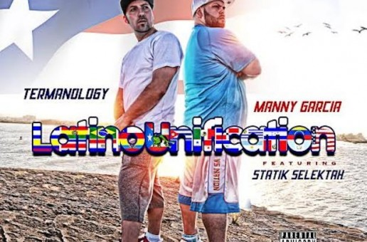 Termanology ft. Manny Garcia – Latino Unification (Prod. Statik Selektah)