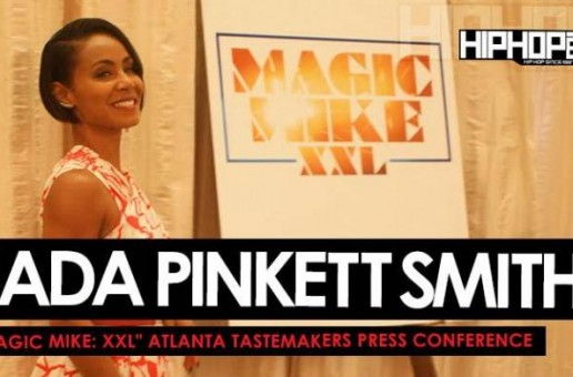 "Jada Pinkett Smith ""Magic Mike: XXL"" Atlanta Tastemakers Press Conference (Video)"