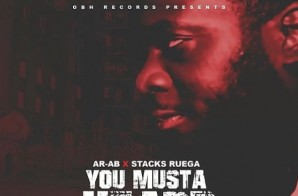 AR-AB – You Musta Heard Ft. Stacks Ruega