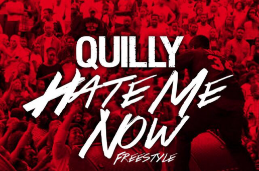 Quilly – Hate Me Now Freestyle