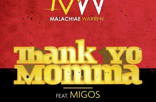 Malachiae Warren – Thank Yo Momma Ft. Migos