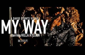 Killa Kyleon – My Way (Video)
