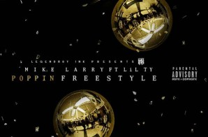 Mike Larry x Ty – Poppin (Freestyle)
