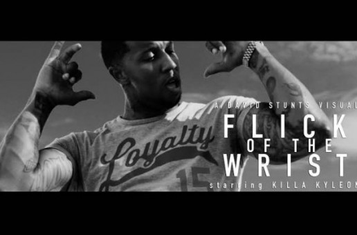 Killa Kyleon – Flick Of The Wrist (Video)