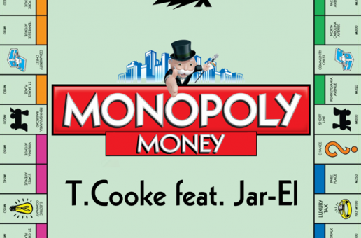 T.COOKE – MONOPOLY MONEY Ft. Jar-El
